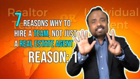 7 Reasons why to hire a Team not just a Real Estate Agent.
