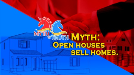 MYTH: Open houses sell homes.