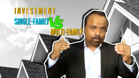 Real estate investment: Single family home or a Multi family home.