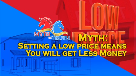 Myth - Setting a LOW PRICE means You will get LESS MONEY