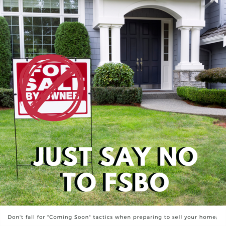 Just Say No to FSBO: Why You Should Not Sell Your Home Alone