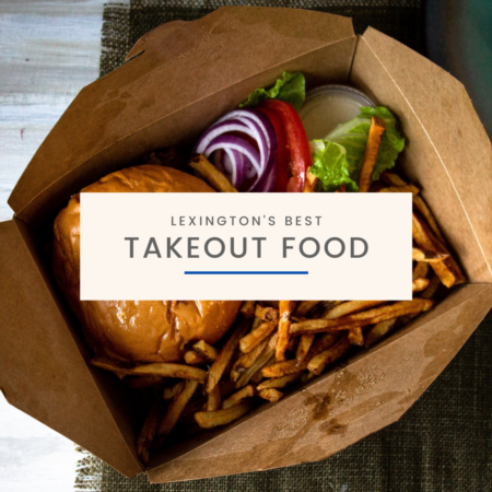 Lexington KY's Best Takeout Food Options the Locals Love
