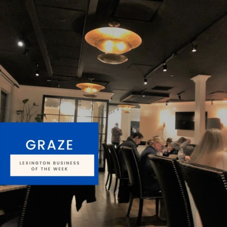 Graze in Downtown Lexington Is a Fabulous Restaurant Not to Miss
