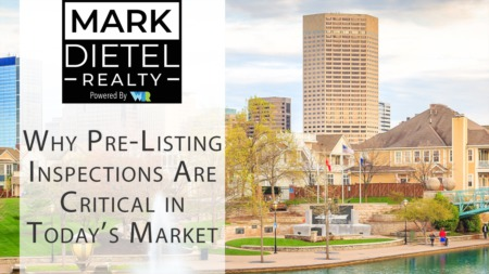 Why Are Pre-Listing Inspections Important in Today's Market?