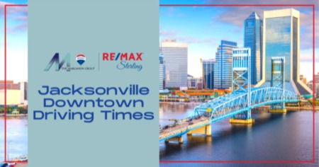 Jacksonville, FL Downtown Driving Times [2021 Guide]