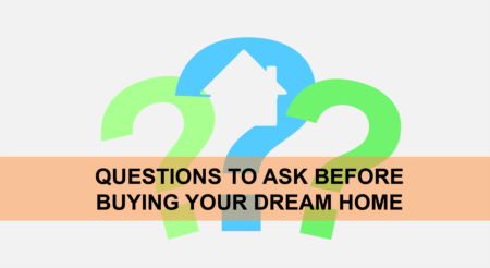 Questions to Ask Before Buying Your Dream Home