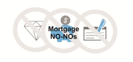 10 Things Not To Do When Getting A Mortgage