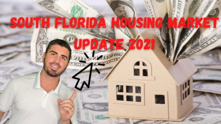 South Florida Housing Market Update [March 2021]
