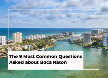 The 9 Most Common Questions Asked about Boca Raton [with Answers]