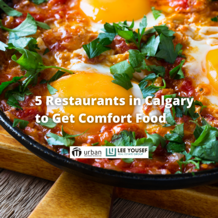 5 Restaurants in Calgary to Get Comfort Food