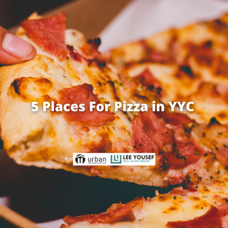 5 Places to Get the Best Pizza in YYC
