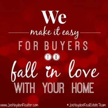 We Make it Easy for Buyers to Fall in Love with Your Home!