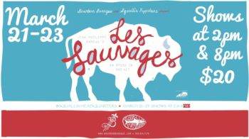 Les Sauvages Performed by the Squallis Puppeteers March 21st - 23rd