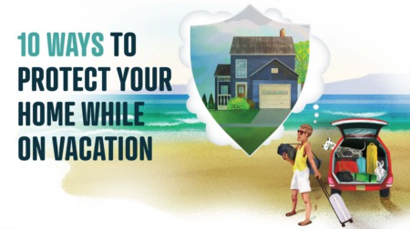 10 Ways to Protect Your Home While You're On Vacation