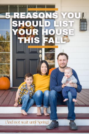 5 Reasons You Should List Your House In Fall 2020