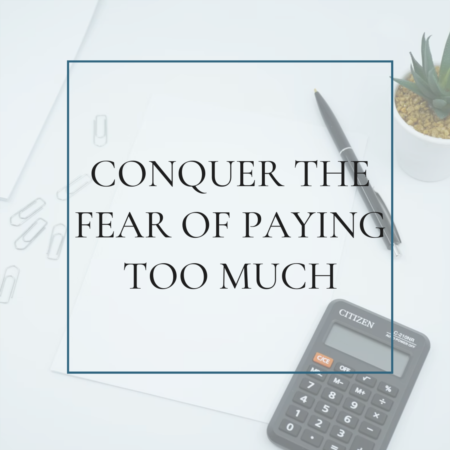 Conquering the Fear of Paying too Much for a Home
