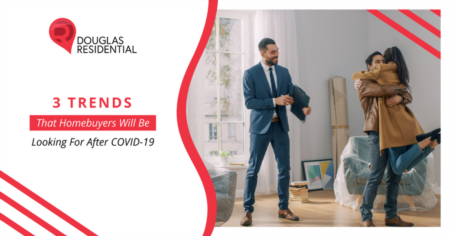 3 Trends That Homebuyers Will Be Looking For After COVID-19