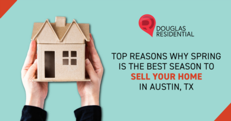Top Reasons Why Spring Is The Best Season To Sell Your Home In Austin, TX