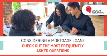 Considering A Mortgage Loan? Check Out The Most Frequently Asked Questions