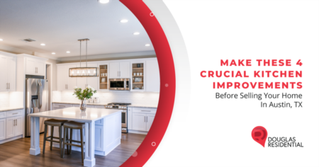 Make These 4 Crucial Kitchen Improvements Before Selling Your Home In Austin, TX