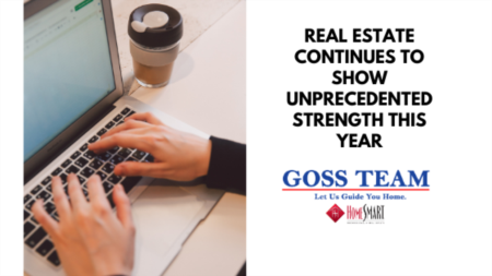 Real Estate Continues to Show Unprecedented Strength This Year