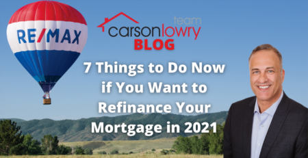7 Things to Do Now if You Want to Refinance Your Mortgage in 2021