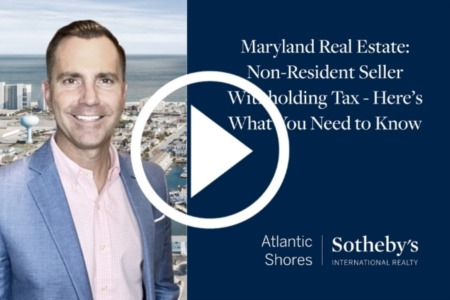 Maryland Real Estate Non-Resident Seller Withholding Tax - What You Need to Know