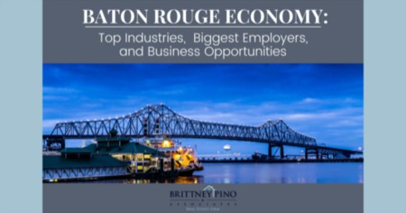 Baton Rouge Economy: Top Industries, Biggest Employers, & Business Opportunities