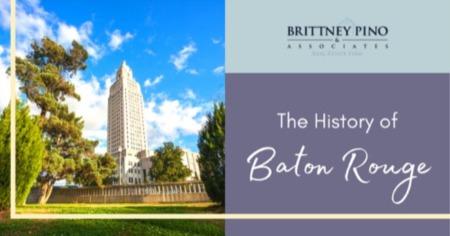 History of Baton Rouge, LA: Baton Rouge's Interesting Local History