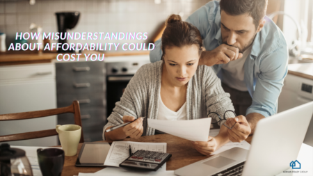 How Misunderstandings about Affordability Could Cost You