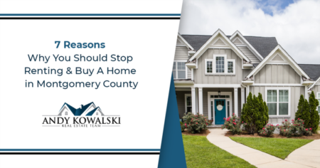 7 Reasons Why You Should Stop Renting and Buy A Home in Montgomery County
