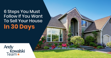 6 Steps You Must Follow If You Want To Sell Your House In 30 Days
