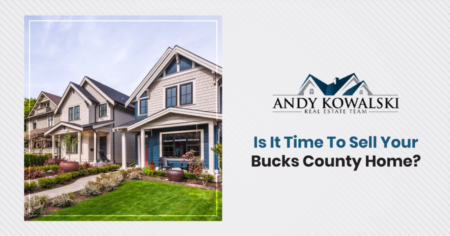 Is It Time To Sell Your Bucks County Home?