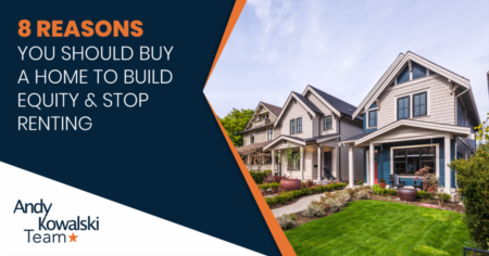 8 Reasons You Should Buy A Home To Build Equity and Stop Renting