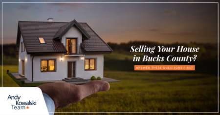 Selling Your House in Bucks County? Answer These Questions First
