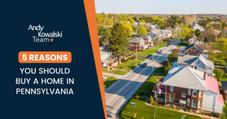 5 Reasons You Should Buy a Home In Pennsylvania