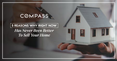 5 Reasons Why RIGHT NOW Has Never Been Better To Sell Your Home