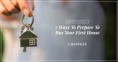 Buying Checklist: 7 Ways To Prepare To Buy Your First House