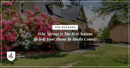 Top Reasons Why Spring Is The Best Season To Sell Your Home In Bucks County
