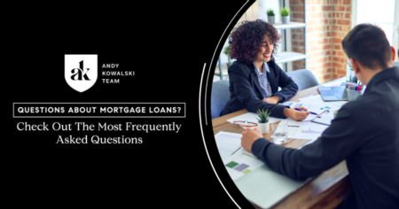 Questions About Mortgage Loans? Check Out The Most Frequently Asked Questions
