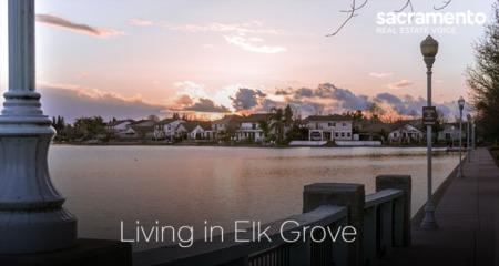 Living in Elk Grove, CA: 2021 Community Guide