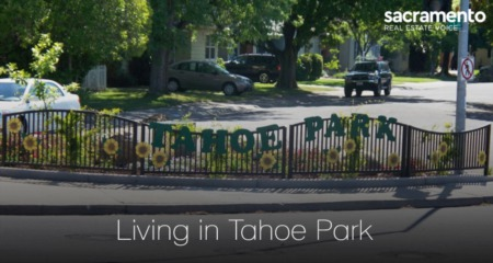 Living in Tahoe Park, Sacramento, CA: 2021 Community Guide