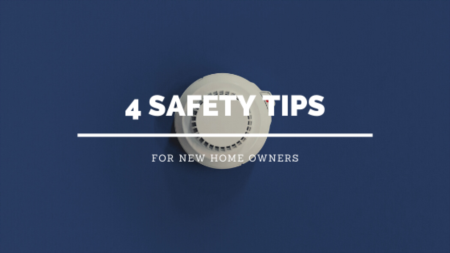 4 Safety Tips For New Homeowners