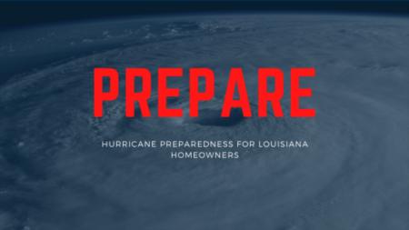 Prepare: Hurricane Preparedness for Louisiana Homeowners
