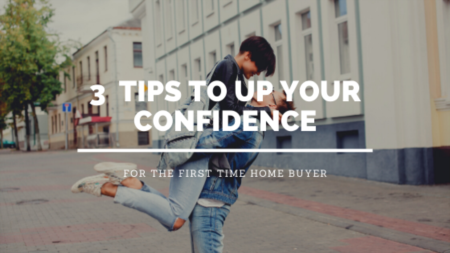 3 Tips to Up Your Confidence For First Time Buyers