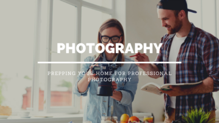 Prepping Your Home For Professional Photography