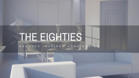 Design Through The Decades: The Eighties