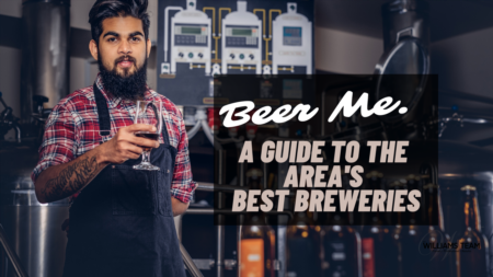 Beer Me! A Guide To the Area's Best Breweries