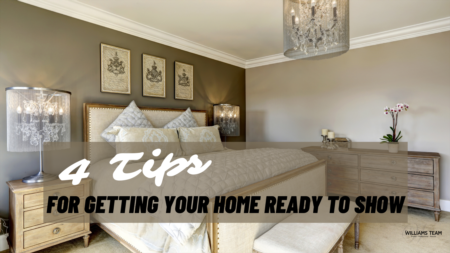 4 Tips For Getting Your Home Ready To Show