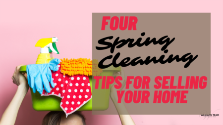 4 Spring Cleaning Tips for Selling Your Home